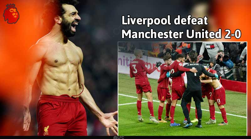 Liverpool defeat Manchester United 2-0 to tighten their grasp around the Premier League title