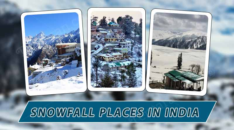 snowfall places in india travel