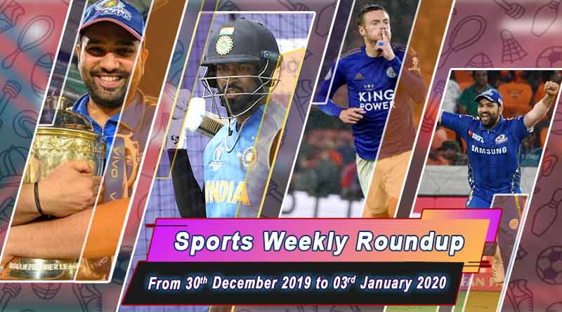 sports weekly roundup 30th dec 2019 to 03rd january 2020