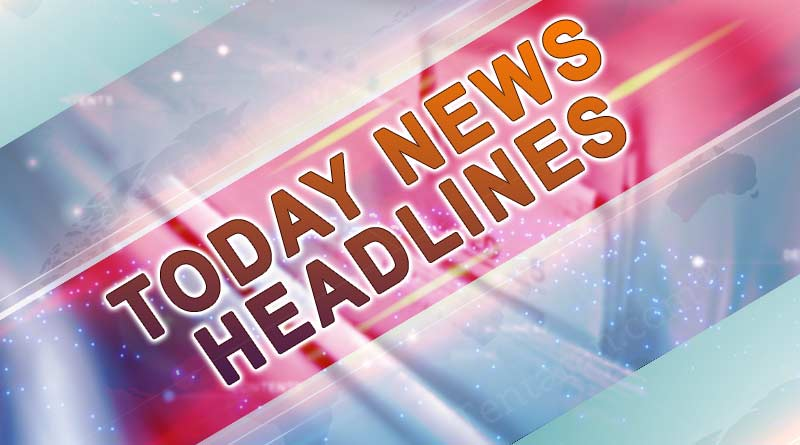 Today News Headlines 20th January 2020