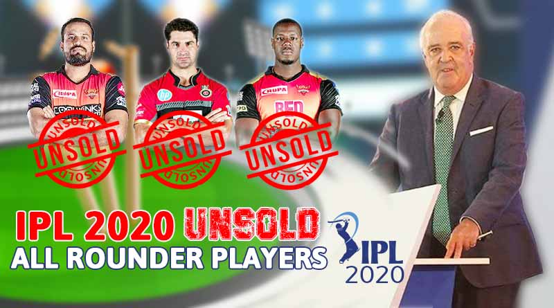 unsold all rounder list in ipl 2020 news