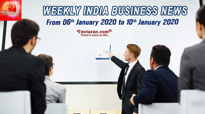 weekly india business news 06th to 10th january 2020