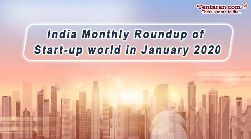 India monthly roundup of Start-up world in January 2020