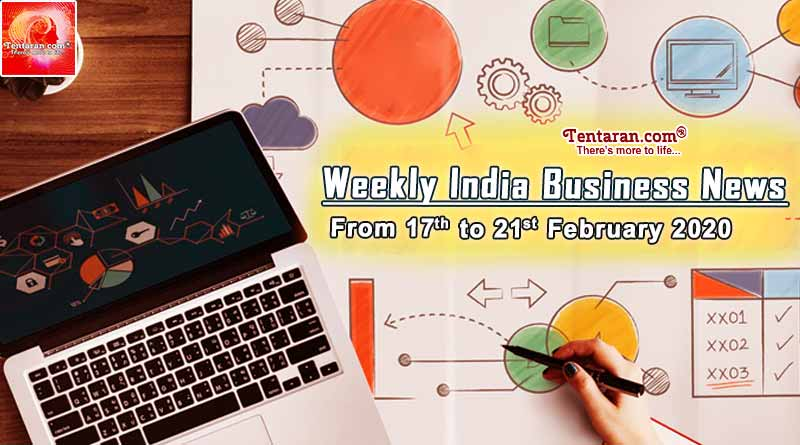 india business news headlines weekly roundup 17th to 21st february