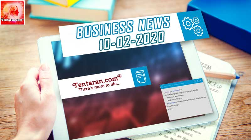 latest india business news 10th february 2020
