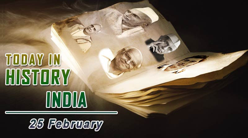 today in history india 25 february