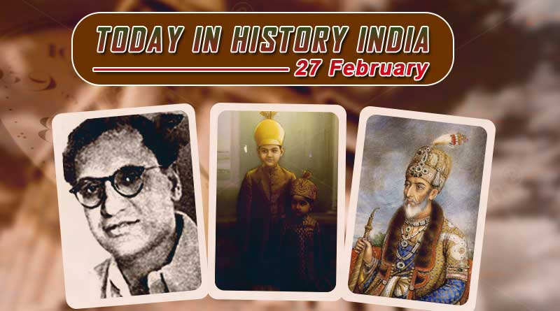 today in history india 27 february