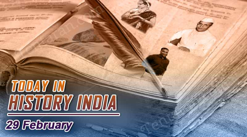 today in history india 29 february