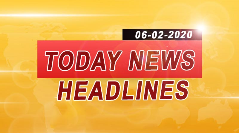 today news headlines 6th february 2020
