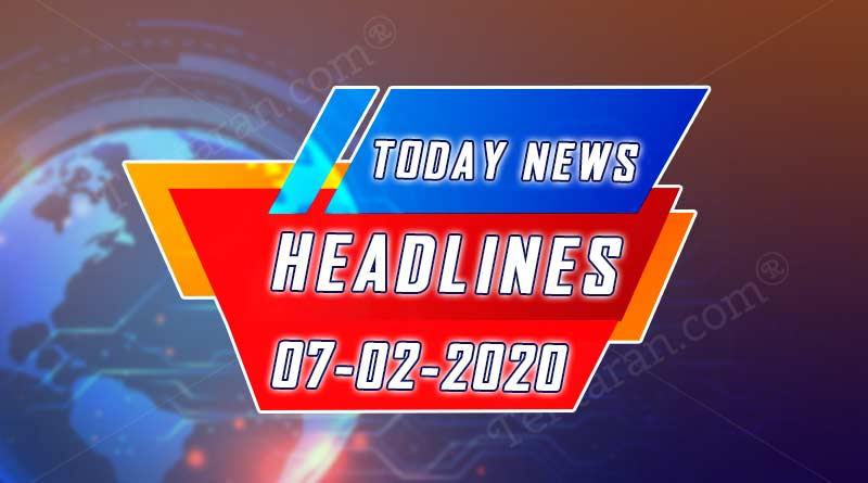 today news headlines 7th february 2020