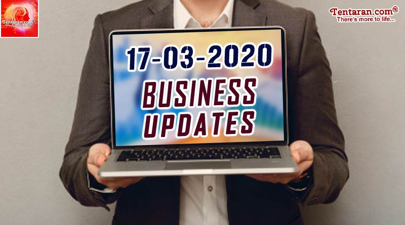 latest india business news 17th march 2020