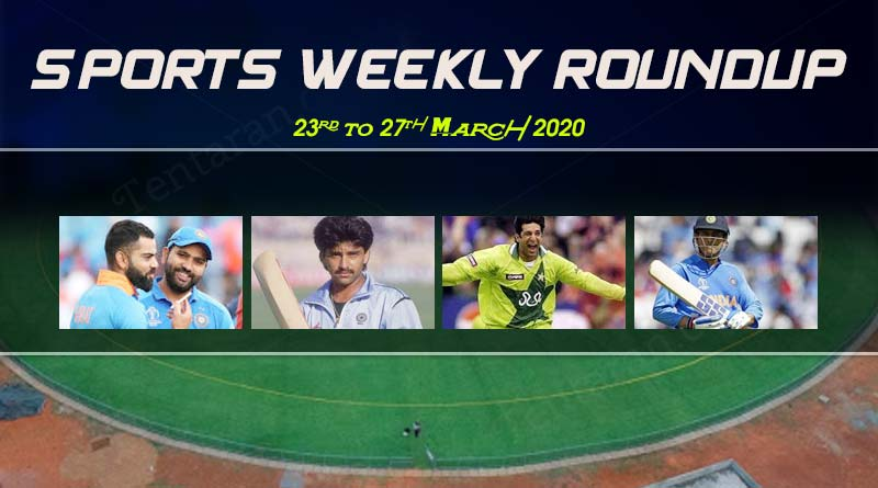 sports weekly roundup 23rd to 27th march 2020