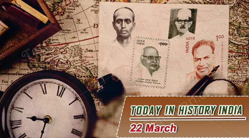 today in history india 22 march