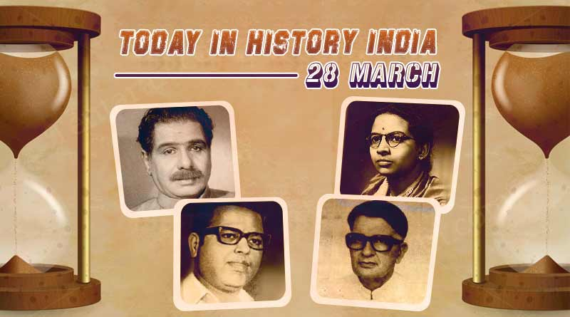 today in history india 28 march