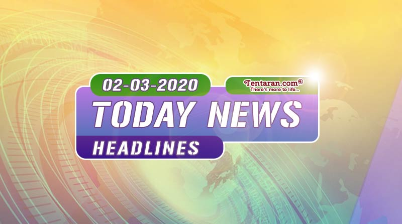 today news headlines 02nd march 2020