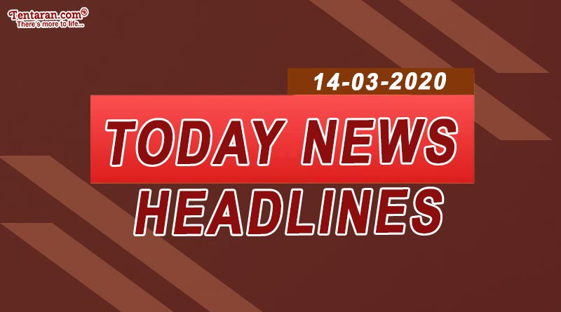 today news headlines 14th march 2020