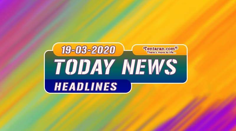 today news headlines 19th march 2020
