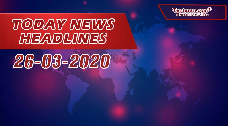 today news headlines 26th march 2020