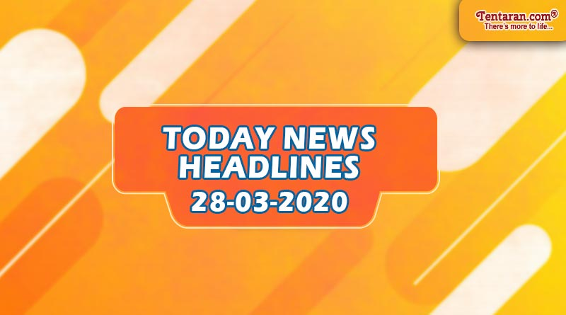 today news headlines 28th march 2020