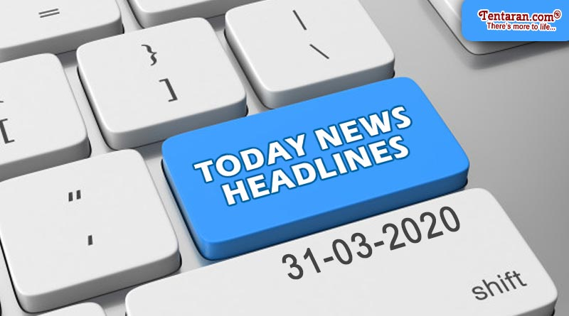 today news headlines 31st march 2020