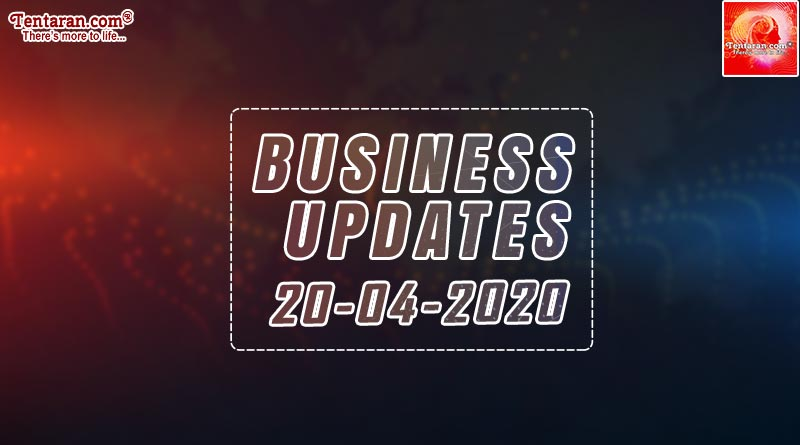 latest india business news 20th april 2020