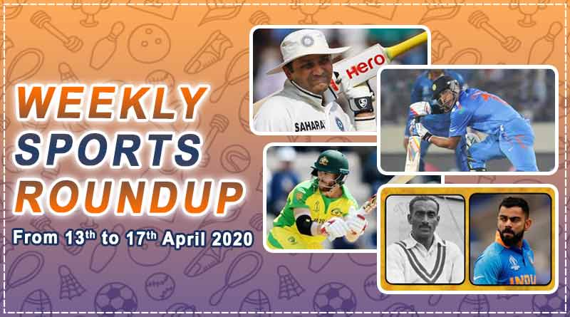 sports weekly roundup 13th to 17th april 2020