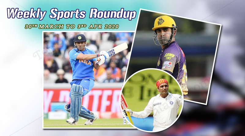 sports weekly roundup 30th march to 03rd april 2020