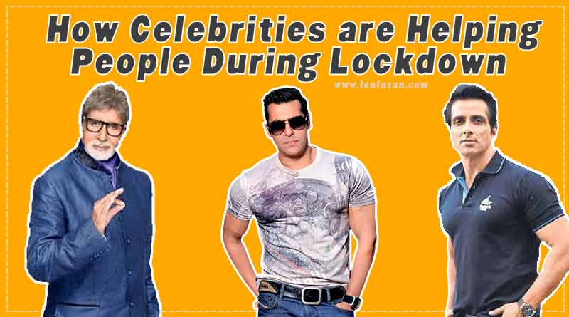 how celebrities are helping people during lockdown