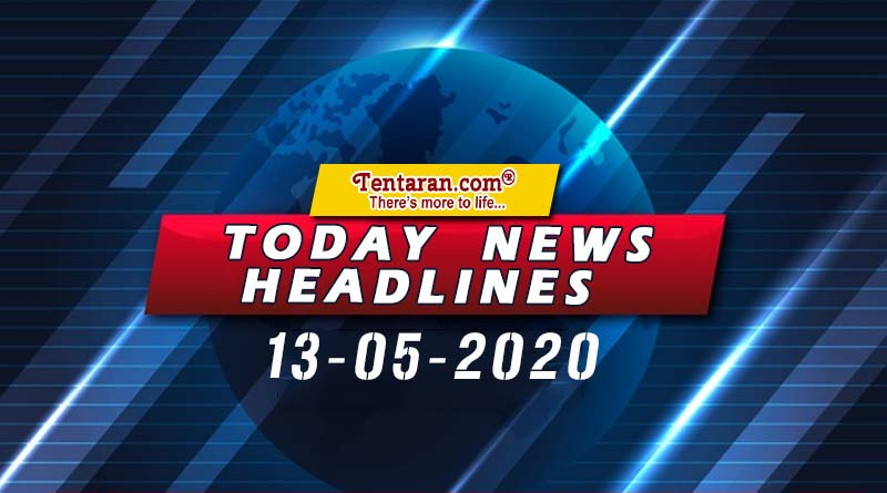 today news headlines 13th may 2020
