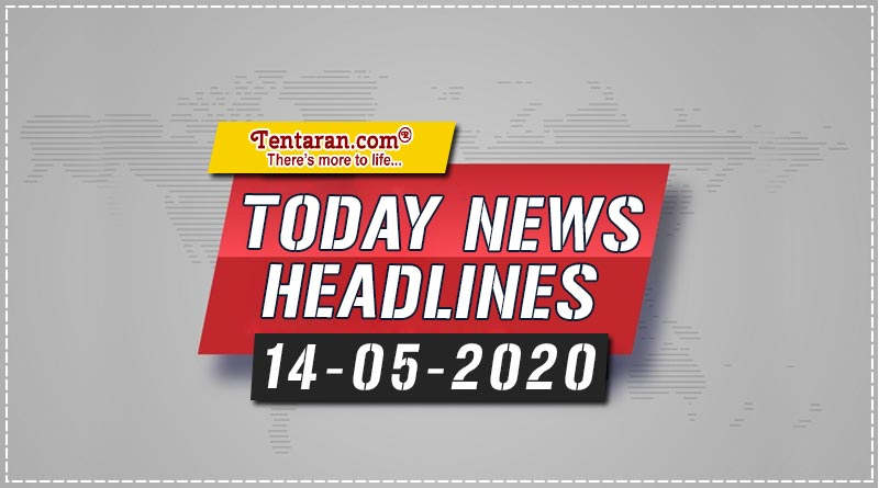 today news headlines 14th may 2020