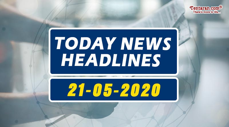 today news headlines 21st may 2020