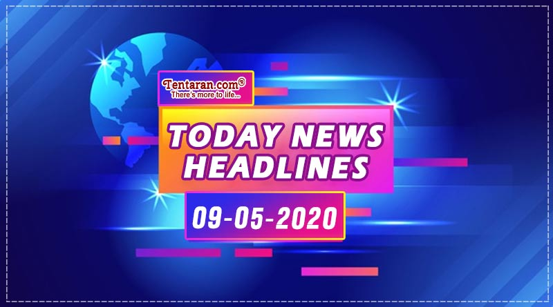 today news headlines 9th may 2020