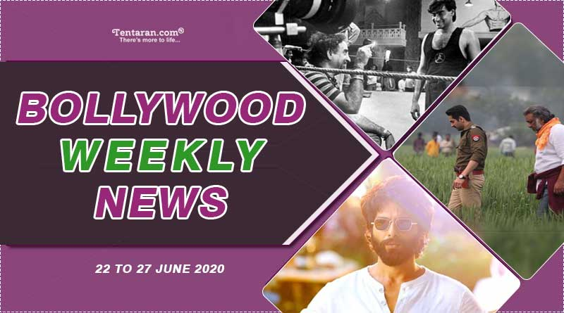 bollywood weekly news 22nd to 27th june 2020