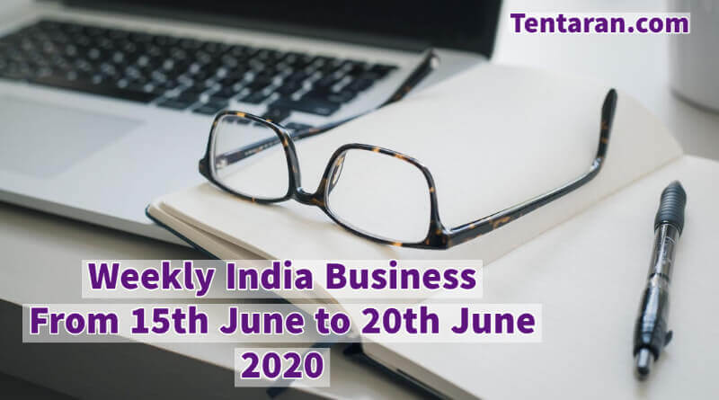 india business news weekly roundup 15th to 20th june 2020