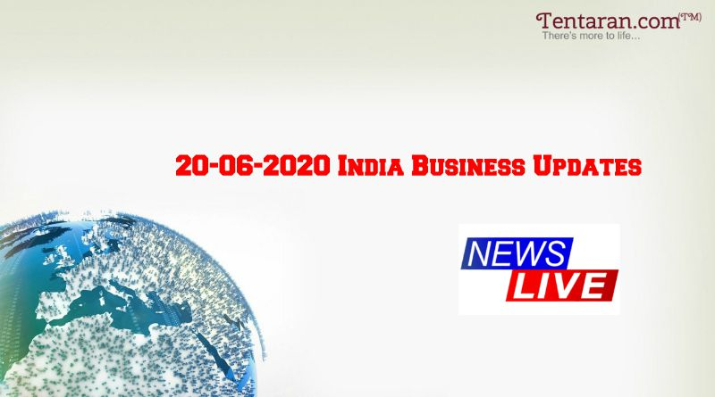 latest india business news 20th june 2020