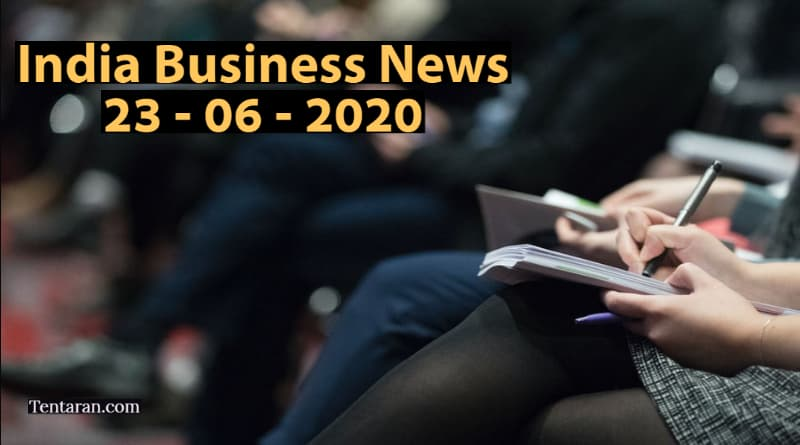 latest india business news 23rd june 2020