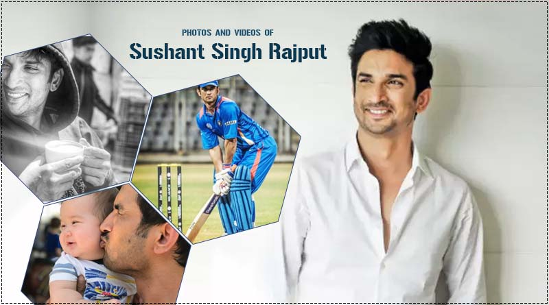 photos and videos of sushant singh rajput
