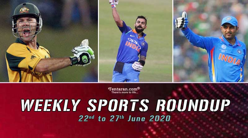 sports weekly roundup 22nd to 27th june 2020