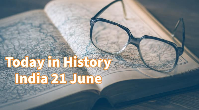 today in history india 21 june