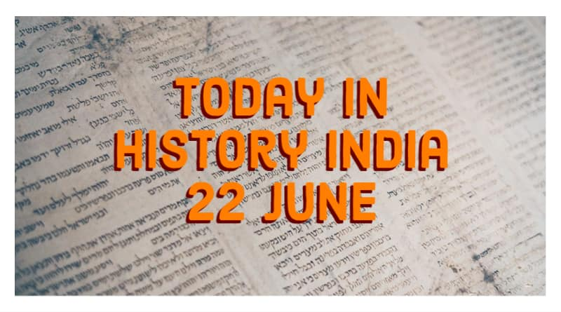 today in history india 22 june