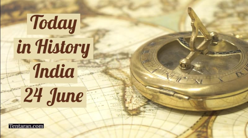 today in history india 24 june