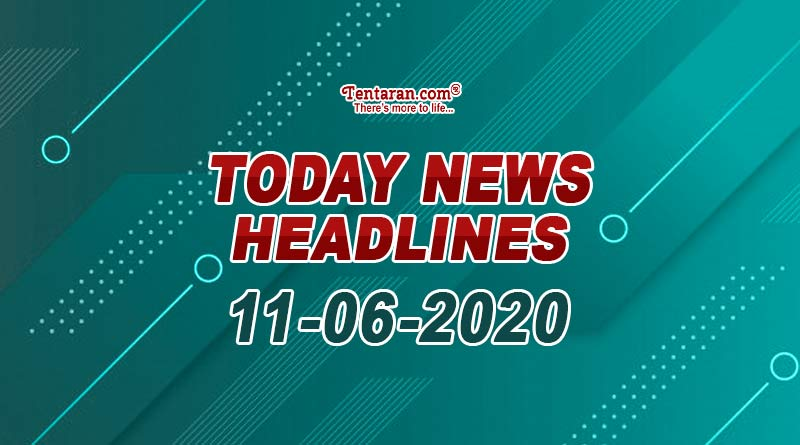 today news headlines 11th june 2020