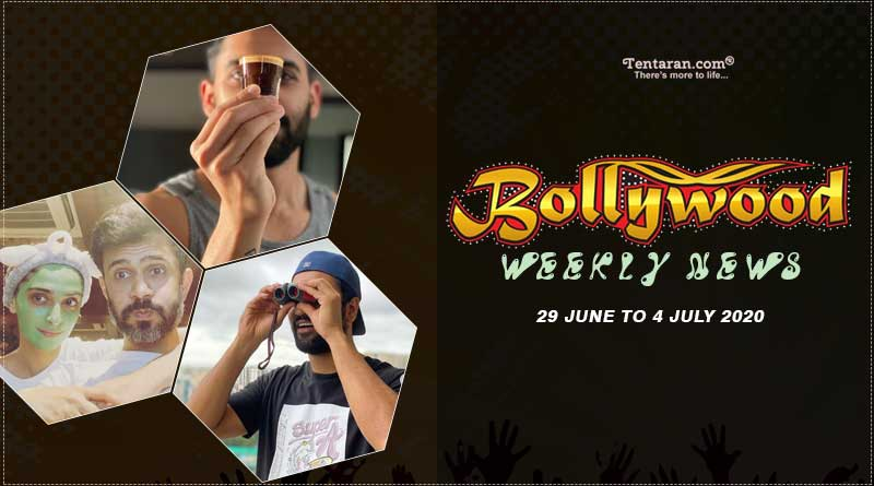 bollywood weekly news 29th june to 04th july 2020