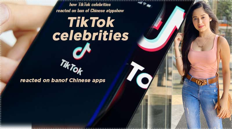 how tiktok celebrities reacted on ban of chinese apps