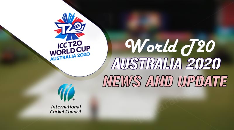 icc t20 world cup 2020 news