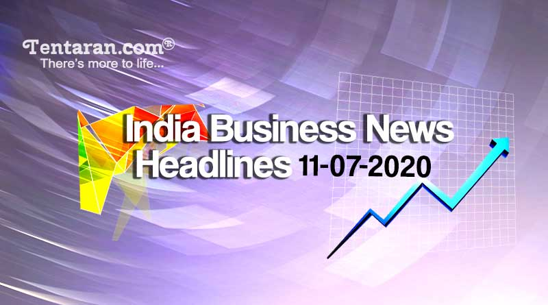 latest india business news 11th july 2020