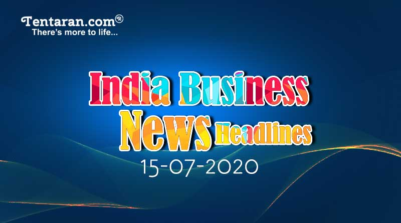 latest india business news 15th july 2020