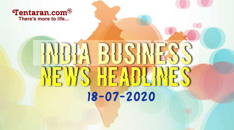 latest india business news 18th july 2020