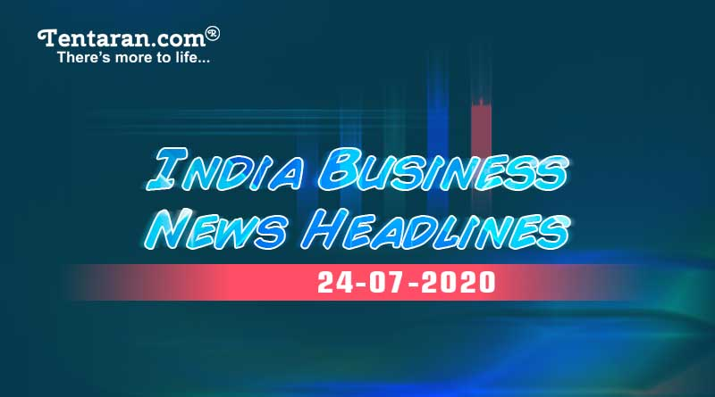 latest india business news 24th july 2020
