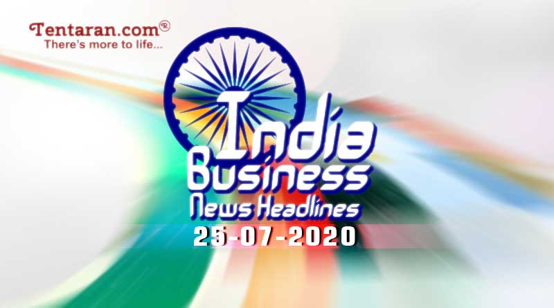 latest india business news 25th july 2020